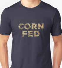 Corn Fed T Shirt Unisex T-Shirt