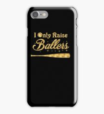 I only raise ballers iPhone Case/Skin