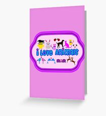 ❤↷I Love Animals-Animal Lovers↶❤ Greeting Card