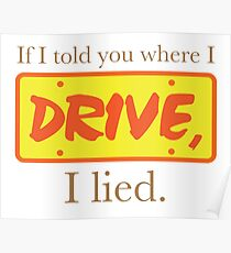 If I told you where I Drive. I Lied. Poster