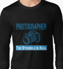 Photographer The Struggle is Real Long Sleeve T-Shirt