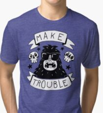 Make trouble - anarchy gorilla Tri-blend T-Shirt