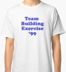 Team Building Exercise '99 Classic T-Shirt