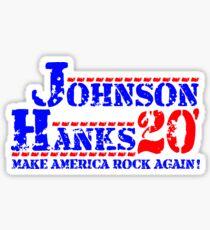 Johnson Hanks For President 2020 Sticker
