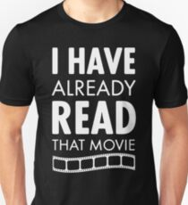 I HAVE ALREADY READ THAT MOVIE Unisex T-Shirt