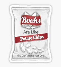 BOOKS ARE LIKE POTATO CHIPS YOU CAN'T READ JUST ONE Sticker