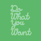 Do what you want  by Jamie Min