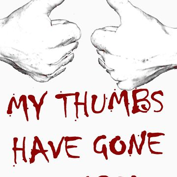 my thumbs have gone weird by benjy