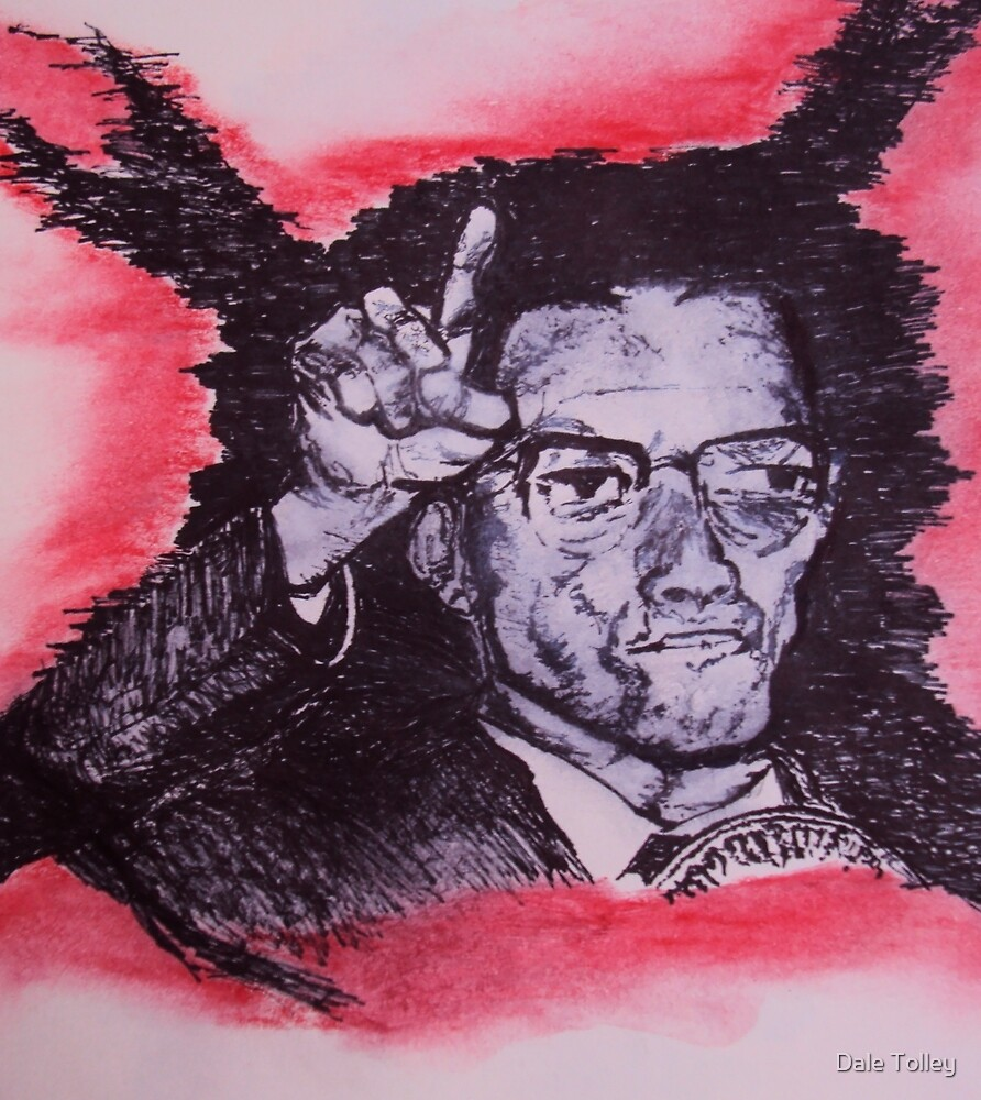Malcom  X by Dale Tolley