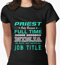 PRIEST - JOB TITLE SHIRT AND HOODIE Womens Fitted T-Shirt