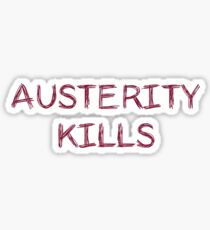 Austerity Kills Sticker