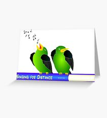 Sing For Distance Greeting Card