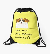 Do You Like Being Human? Drawstring Bag