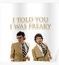 I Told You I Was Freaky (FOTC) Poster