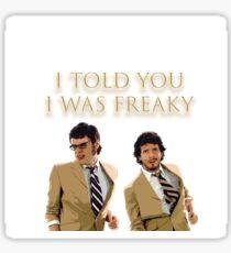 I Told You I Was Freaky (FOTC) Sticker