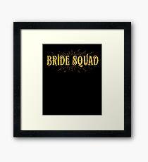 Bride Squad Gift Wedding Bachelorette Party T Shirt Tee Framed Print