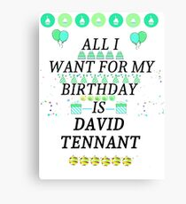 Birthday Tennant Canvas Print