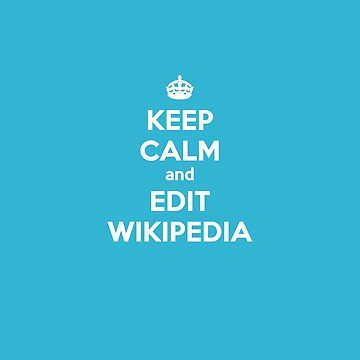 keep calm and edit wikipedia by mandelbrotset