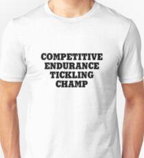 Competitive Endurance Tickling Champ Unisex T-Shirt