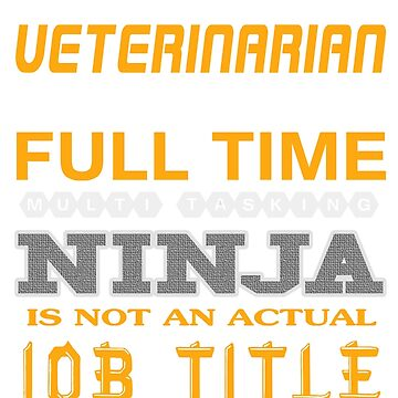 VETERINARIAN - JOB TITLE SHIRT AND HOODIE by Emmastone