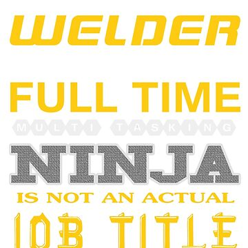 WELDER - JOB TITLE SHIRT AND HOODIE by Emmastone