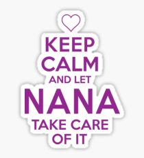 Keep Calm Nana  Sticker