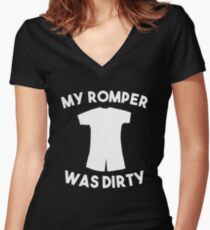My Romper Was Dirty  Women's Fitted V-Neck T-Shirt
