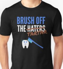 Brush off the haters/tartar T-Shirt