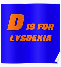 D is for Lysdexia Poster