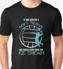 If You Wanted Soft Serve Volleyball Shirt Unisex T-Shirt