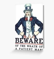 Beware Of The Wrath Of A Patient Man Uncle Sam Greeting Card