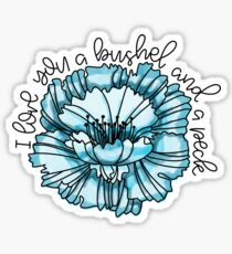 I Love You A Bushel And A Peck Sticker