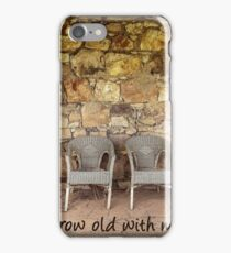 Grow Old With Me iPhone Case/Skin
