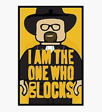 I am the one who Blocks Photographic Print