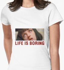 Life is boring (Pulp Fiction) - shirt phone and ipad case Women's Fitted T-Shirt