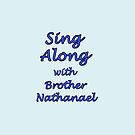 Sing Along with Brother Nathanael by Albert