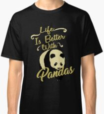 Life Is Better With Pandas Classic T-Shirt