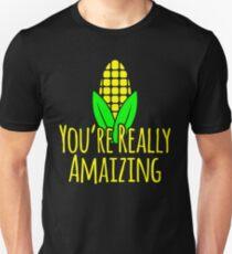 You're Really Amaizing - Corn Farmer Unisex T-Shirt