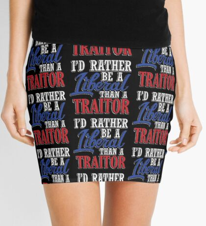 Rather be a Liberal than Traitor Mini Skirt