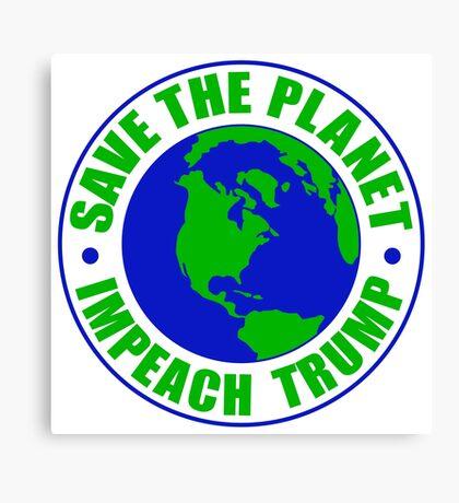 Save The Planet Impeach Trump Canvas Print