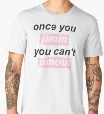 Once you Jimin, you can't Jimout  Men's Premium T-Shirt