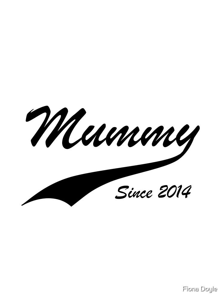 Mummy since 2014 by Fiona Doyle