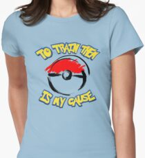 Pokémon: To Train Them Is My Cause Womens Fitted T-Shirt