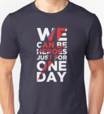 We can be heroes T-Shirt
