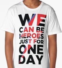 We can be heroes Long T-Shirt