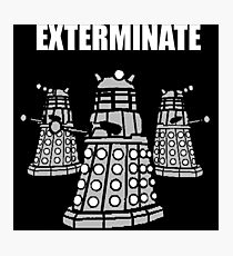 Doctor Who Dalek The Exterminate Photographic Print