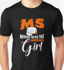 MS Messed With The Wrong Girl Shirt T-Shirt