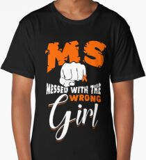 MS Messed With The Wrong Girl Shirt Long T-Shirt