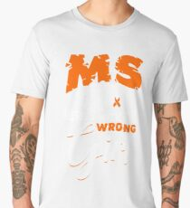 MS Messed With The Wrong Girl Shirt Men's Premium T-Shirt
