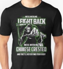 Chinese Crested Don't mess with my Dog funny gift t-shirts Unisex T-Shirt